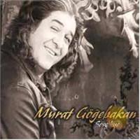 Murat Göğebakan - Sevgiliye