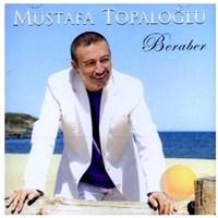 Mustafa Topaloğlu - Beraber