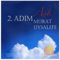 Murat Uysal Efe - 2.ADIM Aşk