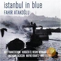 Fahir Atakoğlu - İstanbul In Blue