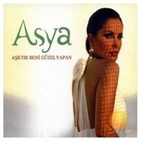 Asya - Aşktır Beni Güzel Yapan