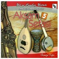 Ahmet Akbulut - Akşam Sefası 5
