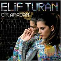 Elif Turan - Çık Aradan