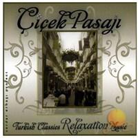 Çiçek Pasajı - Turkish Classics Relaxtıon Music