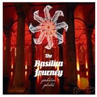 The Basılıca Journey - Yerebatana Yolculuk