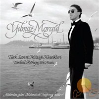 Yılmaz Morgül - Türk Sanat Müziği Klasikleri