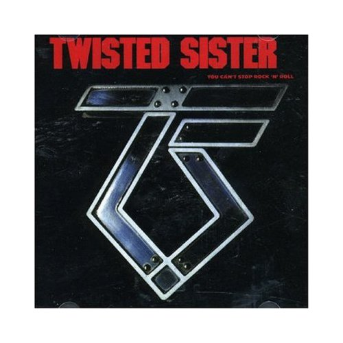 Twısted Sıster - You Can'T Stop Rock'N'Roll