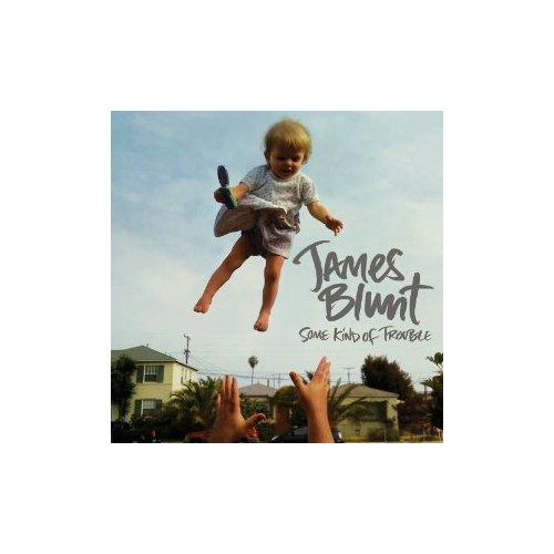James Blunt - Some Kınd Of Trouble