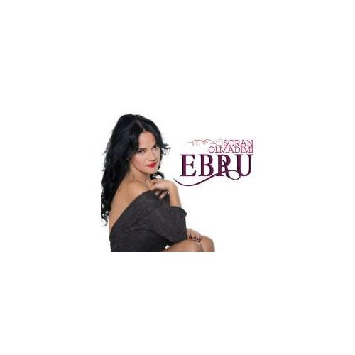 Ebru - Soran Olmadı Mı