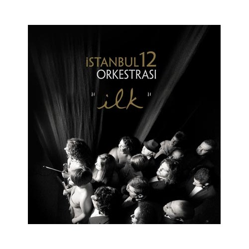İstanbul 12 Orkestrası - İlk