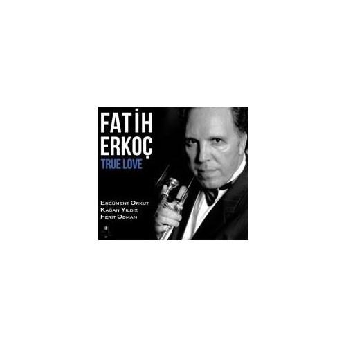 Fatih Erkoç - True Love