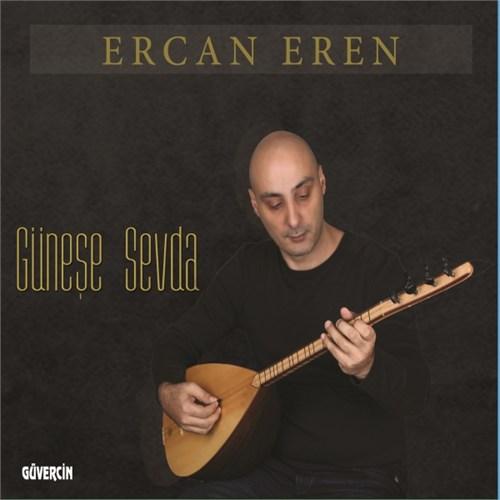 Ercan Eren - Güneşe Sevda