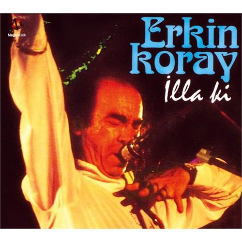 Erkin Koray - İlla Ki