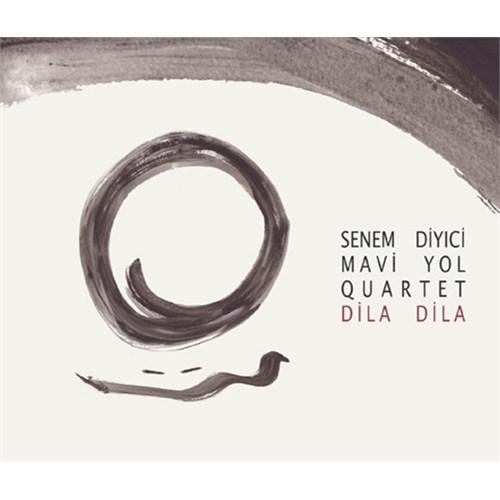 Senem Diyici And Mavi Yol Quartet - Dila Dila