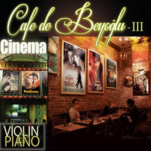 Cafe De Beyoğlu - 3 Cinema (Violins & Piano)