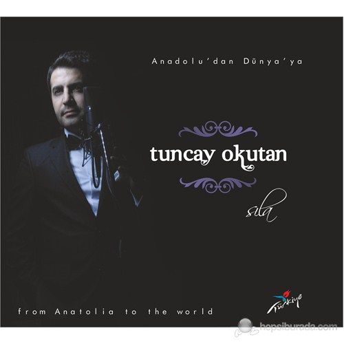 Tuncay Okutan - Anadolu'dan Dünya'ya