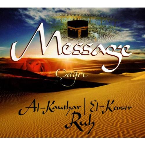 Message - Çağrı / Al Kauthar - El Kevser / Ruh