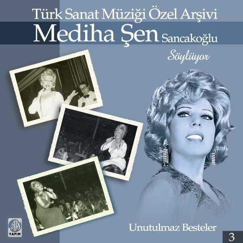 Mediha Şen Sancakoğlu- Türk Sanat Müziği Özel Arşivi / Unutulmaz Besteler 3