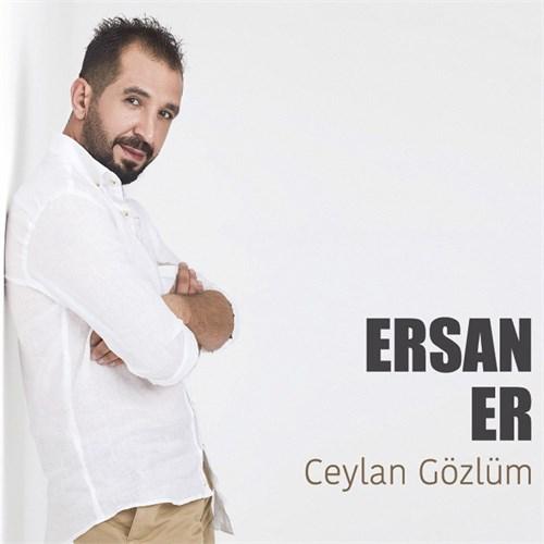 Ersan Er - Ceylan Gözlüm