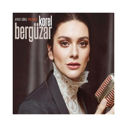 Aykut Gürel Presents Bergüzar Korel