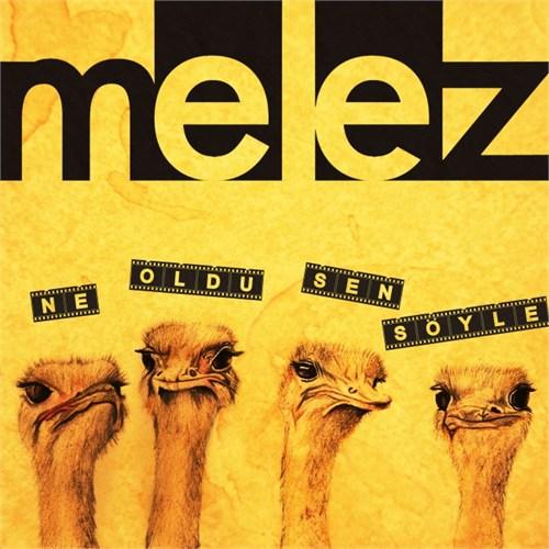 Melez - Ne Oldu Sen Söyle