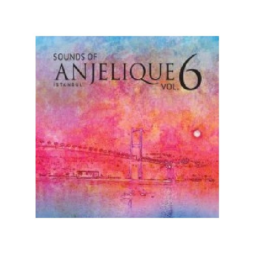 Various Artists - Sounds Of Anjelique Vol.6