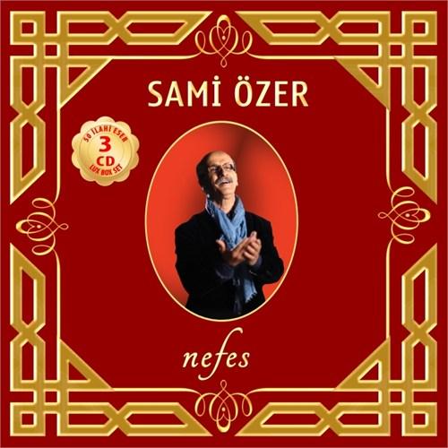 Sami Özer - Nefes - 50 İlahi Eser (3 Cd Lux Box Set)