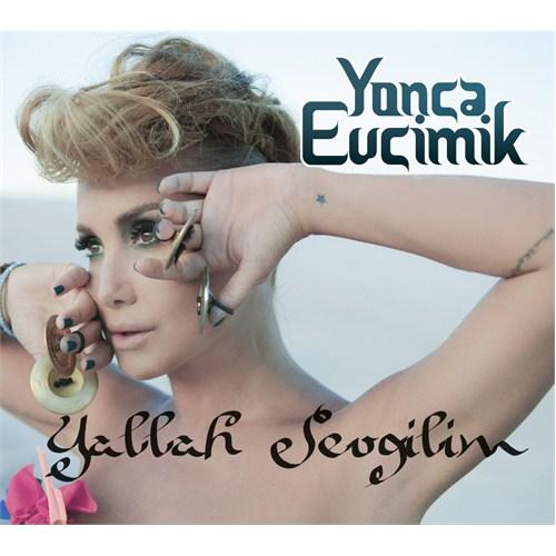 Yonca Evcimik - Yallah Sevgilim