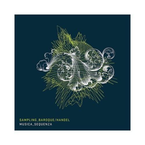 Musica Sequenza - Sampling Baroque Handel