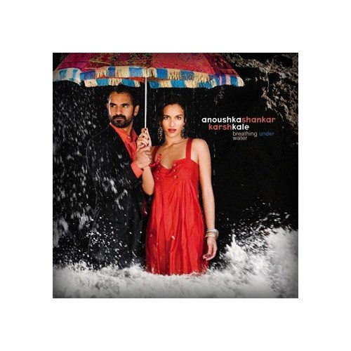 Anoushka Shankar & Karsh Kale - Breathing Under Water Cd