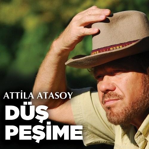Atilla Atasoy - Düş Peşime