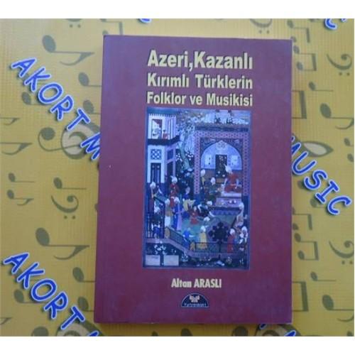 Azeri,Kazanlı,Kırım Türkülerin Folklör Ve Musikisi