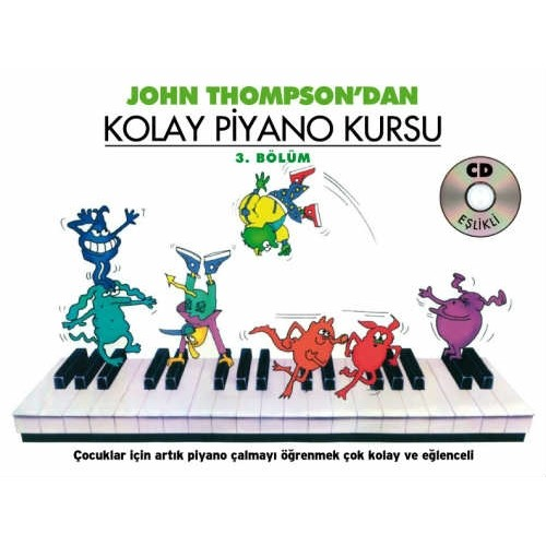 John Thompson Dan Kolay Piyano Kursu 3.Bölüm