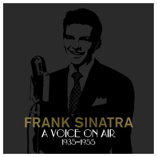 Frank Sinatra - A Voice On Air (1935-1955)