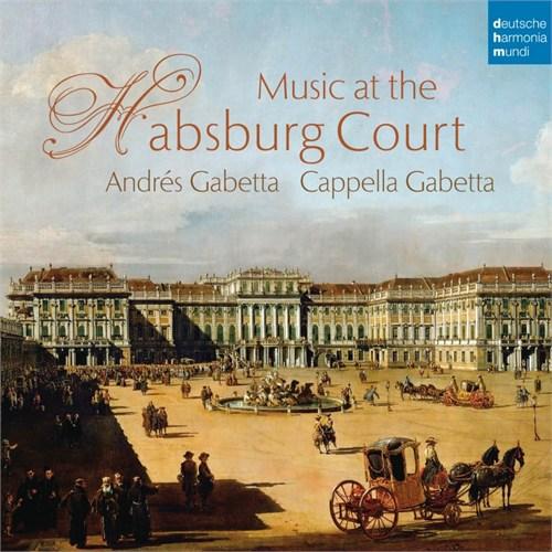 Cappella Gabetta - Music At The Habsburg Court