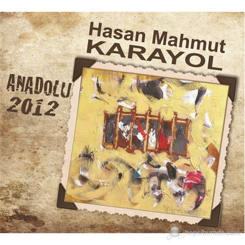 Hasan Mahmut Karayol - Anadolu 2012