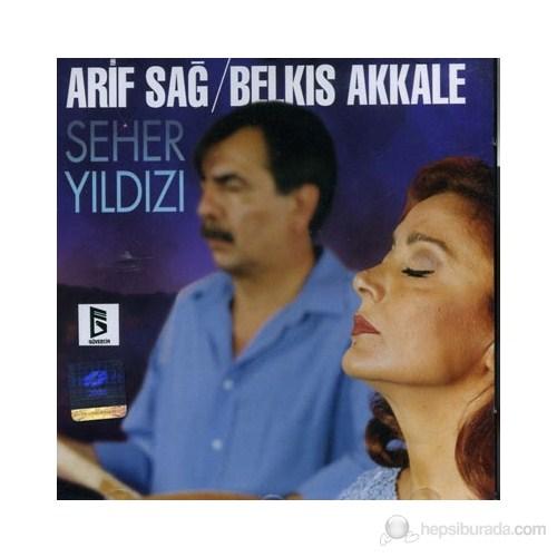 Arif Sağ & Belkıs Akkale - Seher Yıldızı