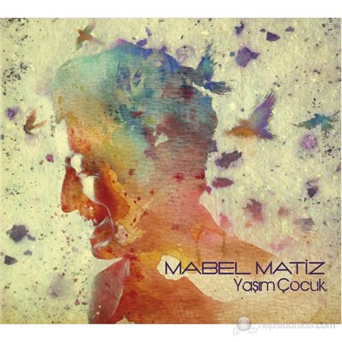 Mabel Matiz - Yaşım Çocuk