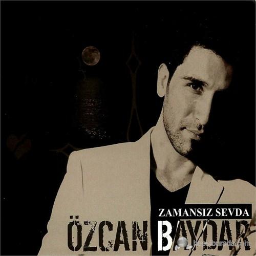 Özcan Baydar - Zamansız Sevda