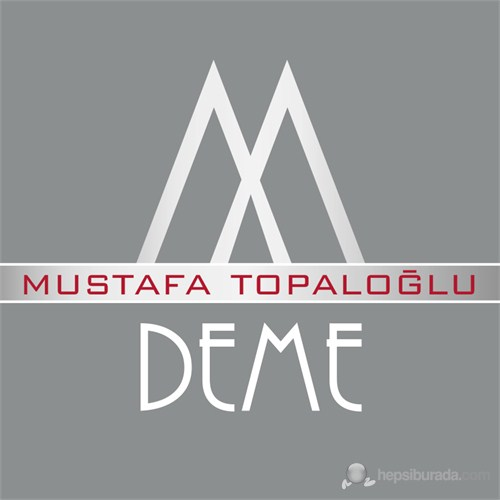 Mustafa Topaloğlu - Deme