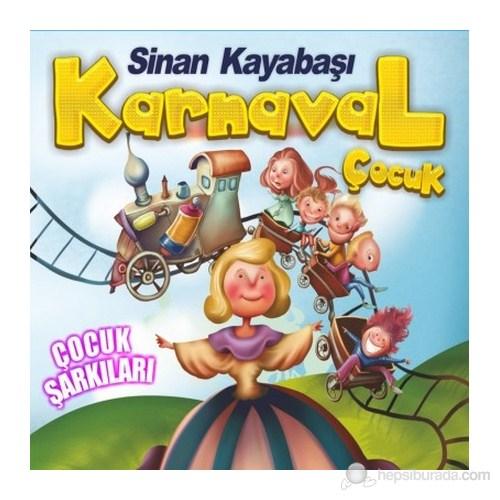 Sinan Kayabaşı - Karnaval Çocuk Şarkıları