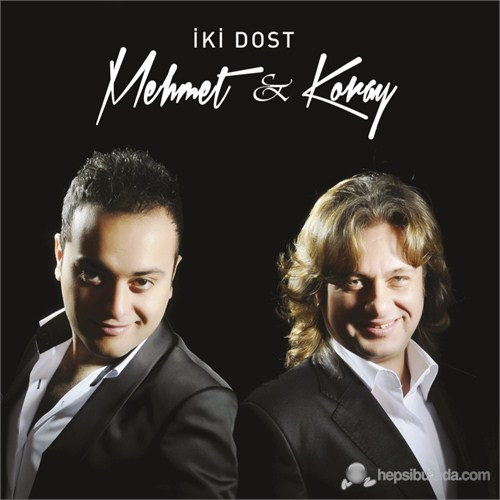 Mehmet & Koray - İki Dost