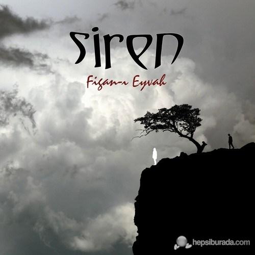 Siren - Figan-ı Eyvah