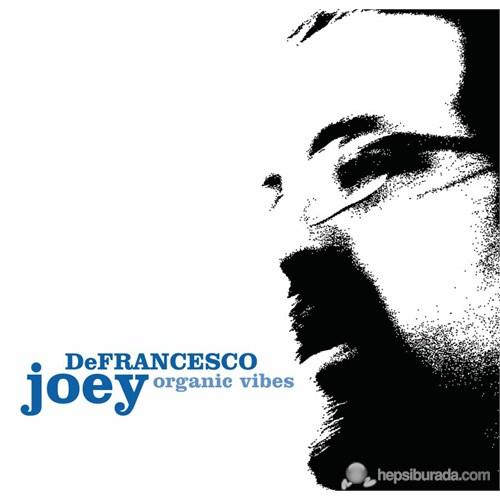 Joey Defrancesso - Organic Vibes