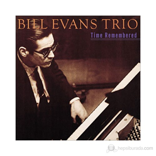 Bill Evans - Time Remembered