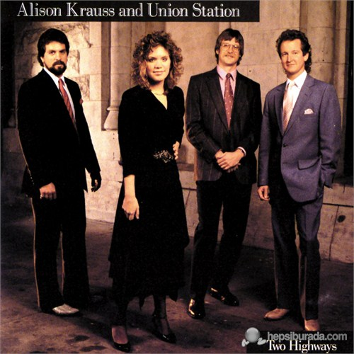 Alison Krauss And Union Station - Two Highways