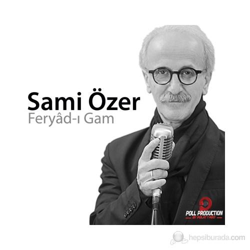 Sami Özer - Feryad-ı Gam