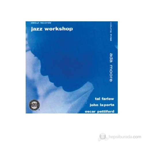 Ada Moore And Tal Farlo - Jazz Workshop, Vol.3