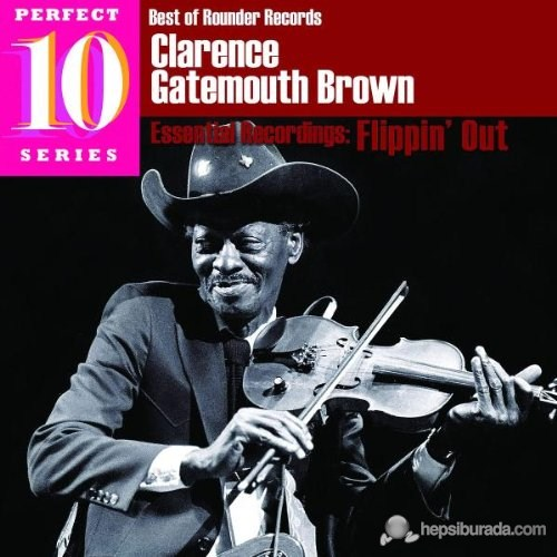 Clarence Gatemouth Brown - Flippin' Out