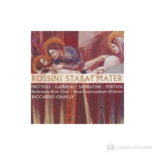 Riccardo Chailly - Rossini: Stabat Matter